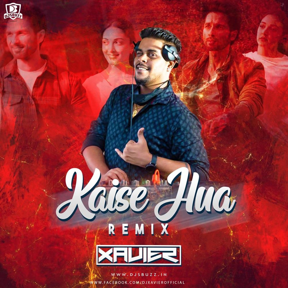 KAISE HUA REMIX – DJ XAVIER