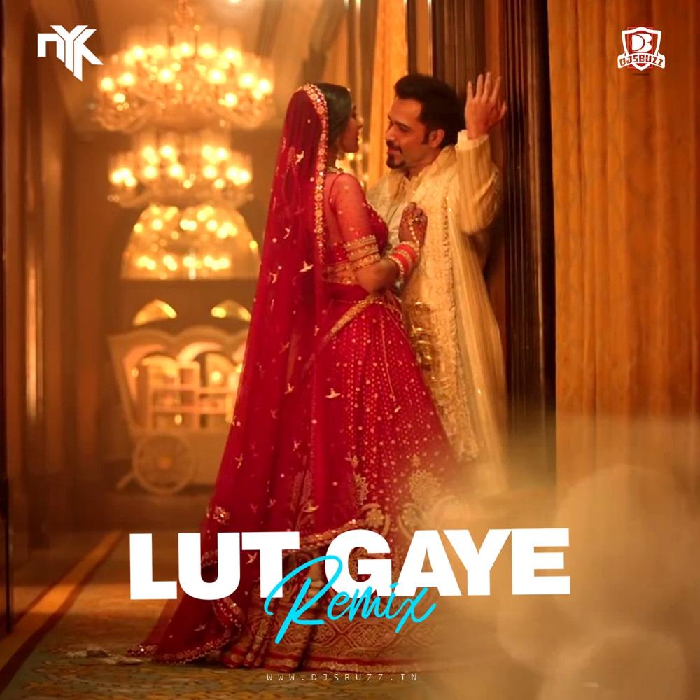Lut Gaye – DJ NYK Remix