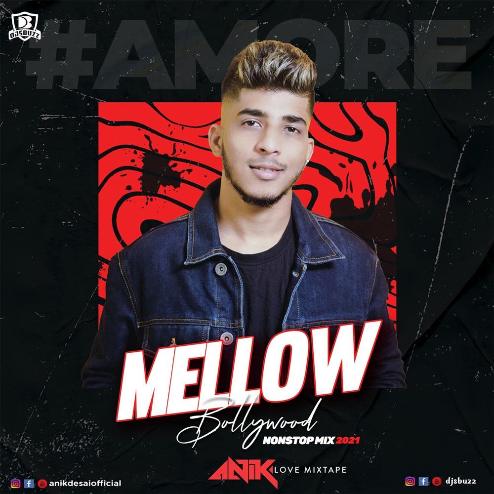 Amore – Mellow Bollywood Nonstop Mix 2021 { DJ ANIK VOLUME 1 } Love Mixtape